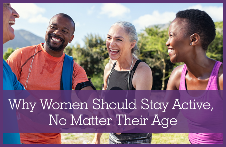 Group of older women being active, knowing Why Women Should Stay Active, No Matter Their Age.